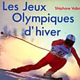 Stéphane Vallet, Les Jeux olympiques d'hiver, La Manufacture, 1988 (épuisé)